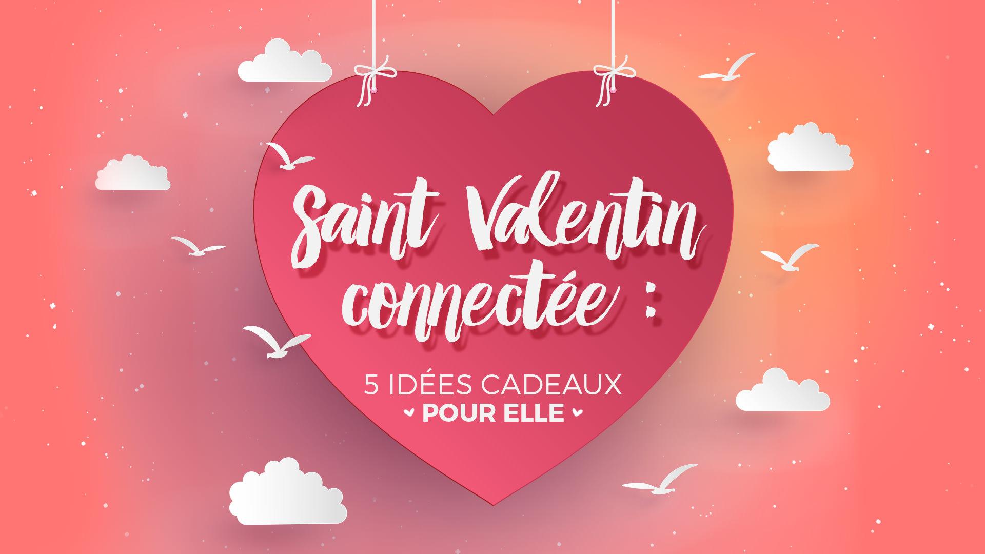 Saint Valentin connectée : pour elle