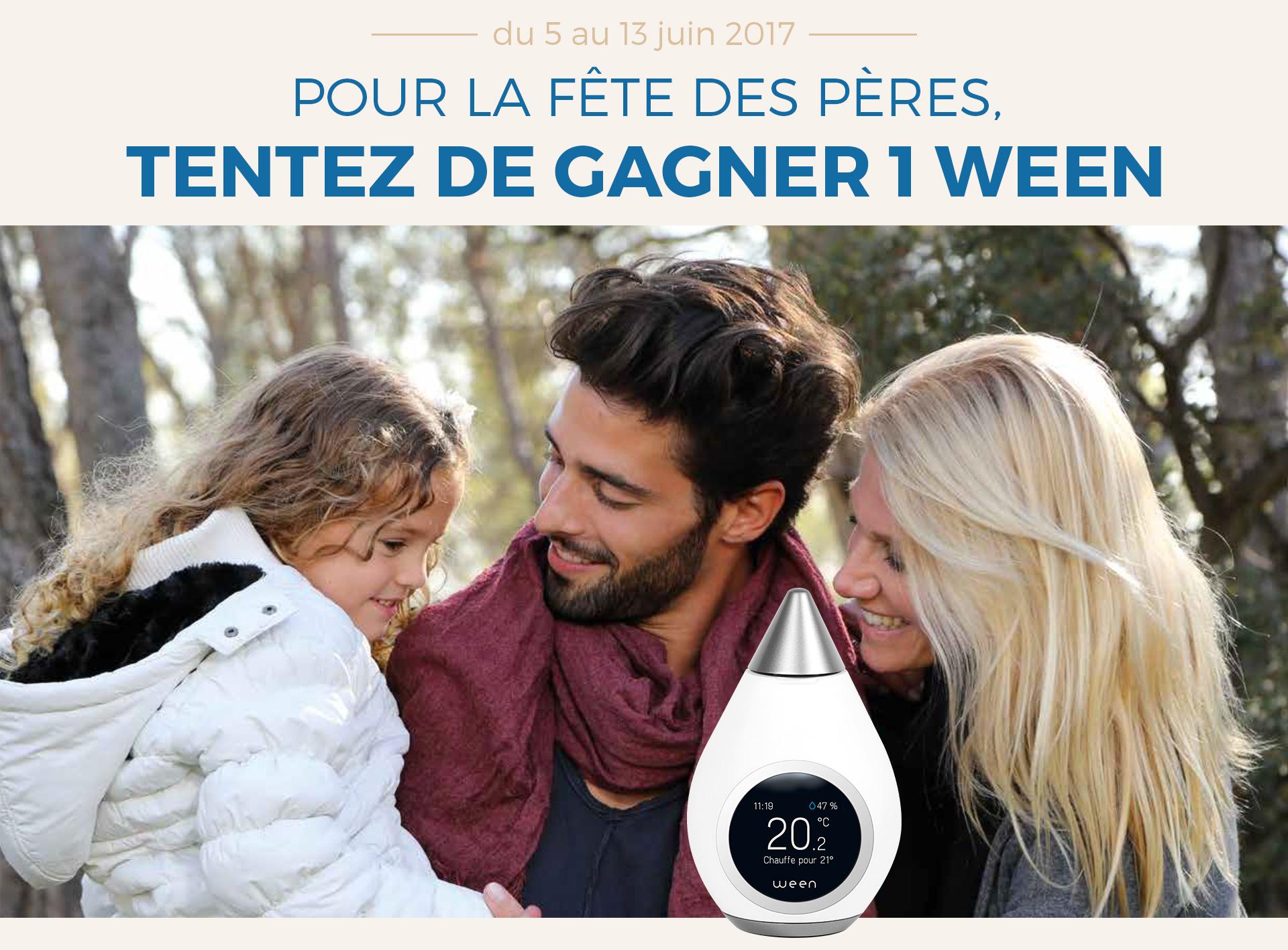 Concours Fête des Pères : une Ween à gagner !